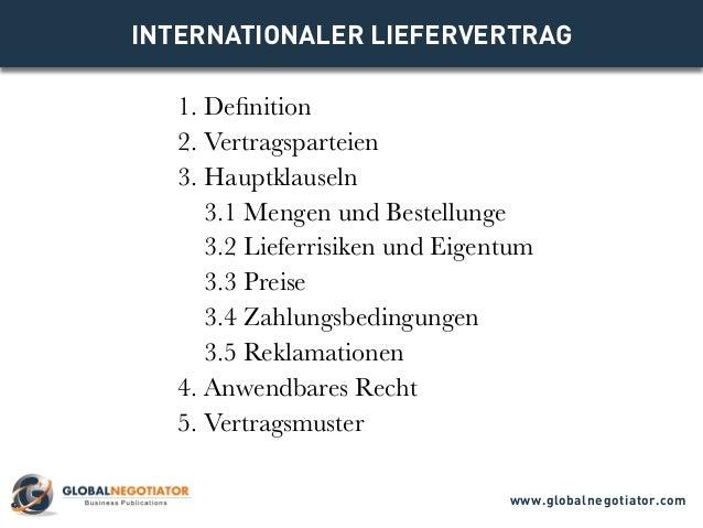 INTERNATIONALER LIEFERVERTRAG 1. Definition 2. Vertragsparteien 3. Hauptklauseln 3.1 Mengen und Bestellunge 3.2 Lieferrisi...
