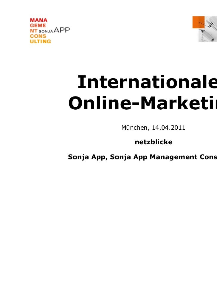 InternationalesOnline-Marketing             München, 14.04.2011                netzblickeSonja App, Sonja App Management C...