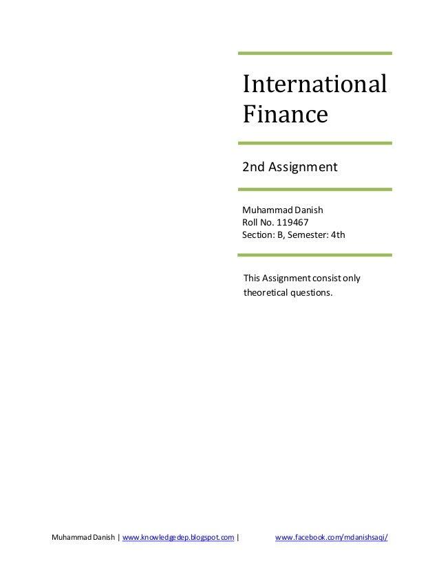 international finance second assignment international finance second assignment muhammad danish knowledgedep pot com facebook com