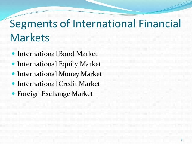 international financial markets essay The eurozone crisis and its impact on the international financial markets posted by noam noked, co-editor the greek restructuring was largely completed and a second financial rescue programme agreed market sentiment was undoubtedly helped by the long term refinancing operations.