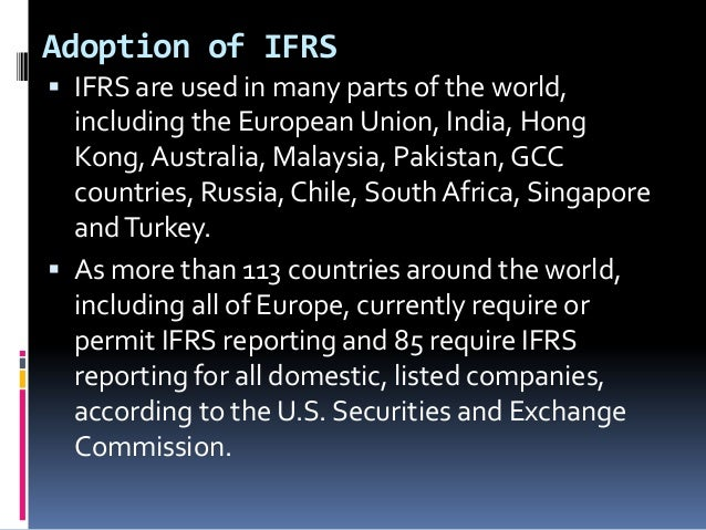 adoption of ifrs in australia Free essay: internationally, more than 100 countries have adopted international financial reporting standards ifrs or ifrs equivalents, including all eu.