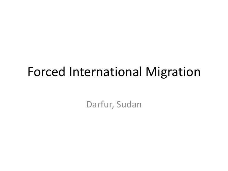 Forced International Migration          Darfur, Sudan