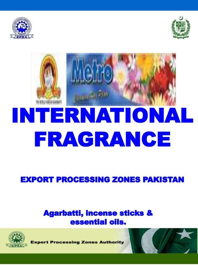 INTERNATIONAL FRAGRANCE EXPORT PROCESSING ZONES PAKISTAN Agarbatti, incense sticks & essential oils.