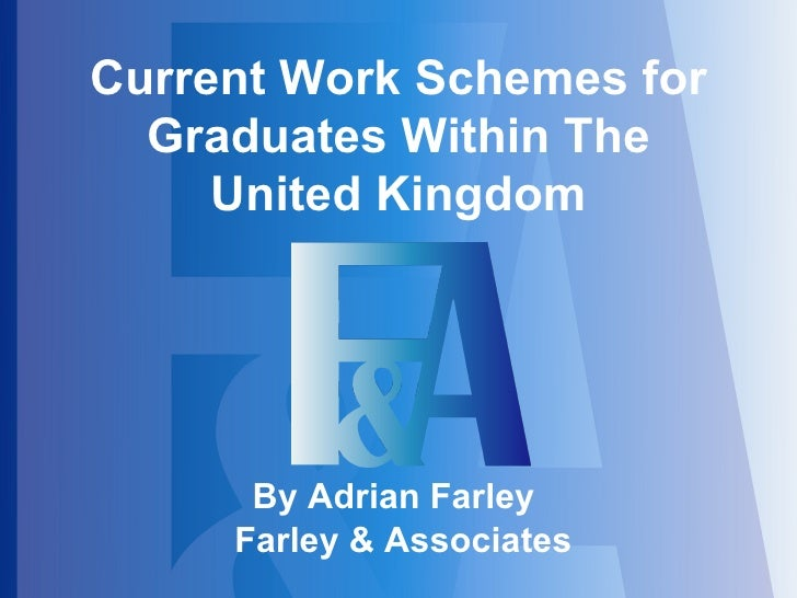 Current Work Schemes for Graduates Within The United Kingdom By Adrian Farley  Farley & Associates