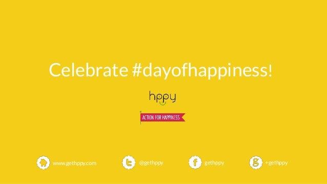 Celebrate #dayofhappiness! gethppy@gethppy +gethppywww.gethppy.com