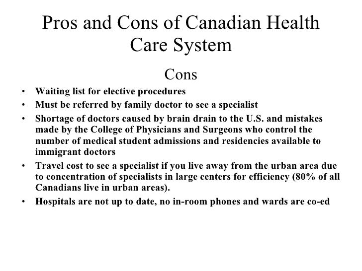 pros and cons of healthcare How does the quality of us health care compare internationally debates about the pros and cons of ideas being health care system—and the.