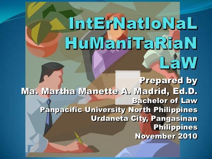 Prepared byMa. Martha Manette A. Madrid, Ed.D.                          Bachelor of Law   Panpacific University North Phil...