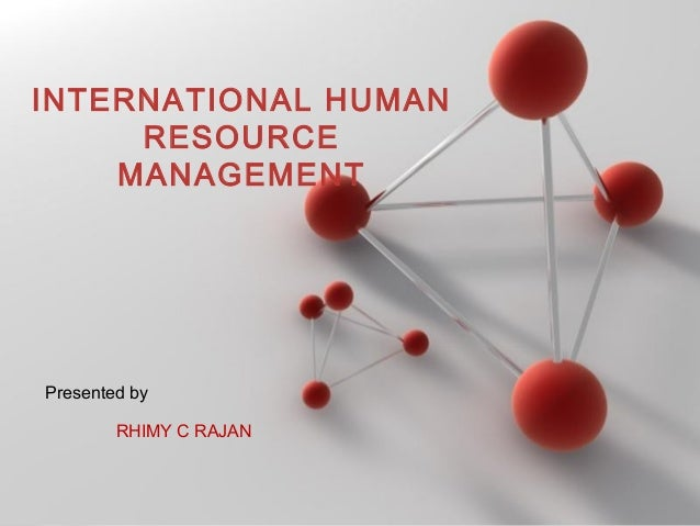Powerpoint Templates Page 1 Powerpoint Templates INTERNATIONAL HUMAN RESOURCE MANAGEMENT Presented by RHIMY C RAJAN