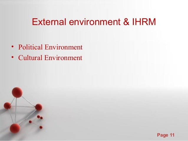 ihrm culture Ihrm and cultural characteristics whilst the global nature of multinational activity may call for increased consistency, the variety of cultural environments in which the mne operates may.