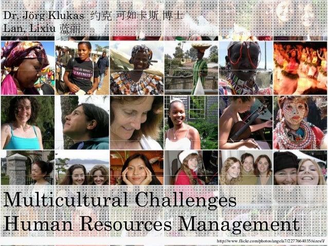 Dr. Jörg Klukas 约克 可如卡斯 博士 Lan, Lixiu 蓝丽 Multicultural Challenges http://www.flickr.com/photos/angela7/2277664035/sizes/l/...