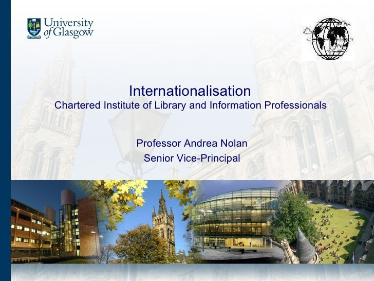 Internationalisation  Chartered Institute of Library and Information Professionals   Professor Andrea Nolan Senior Vice-Pr...