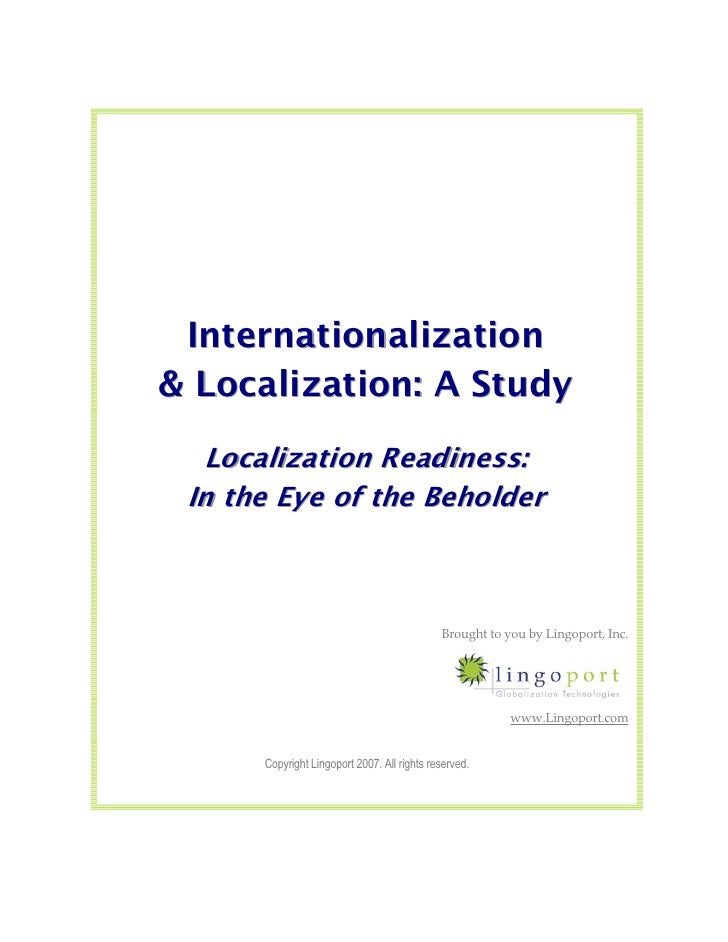 Internationalization & Localization: A Study   Localization Readiness:  In the Eye of the Beholder                        ...