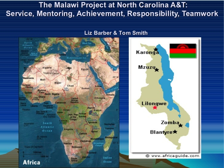 The Malawi Project at North Carolina A&T: Service, Mentoring, Achievement, Responsibility, Teamwork Liz Barber & Tom Smith