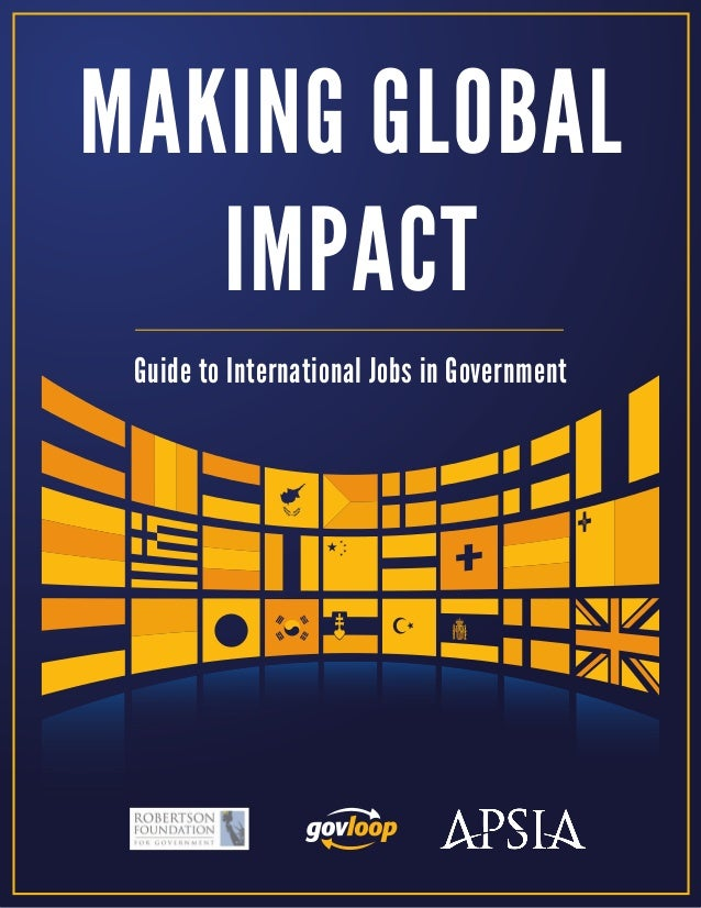 MAKING GLOBAL IMPACT Guide to International Jobs in Government