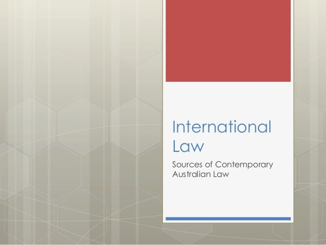 International Law Sources of Contemporary Australian Law