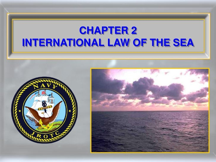 CHAPTER 2INTERNATIONAL LAW OF THE SEA