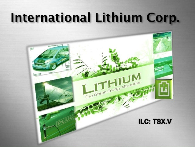 International Lithium Corp.  international lithium corp. (ILC: TSX.V)