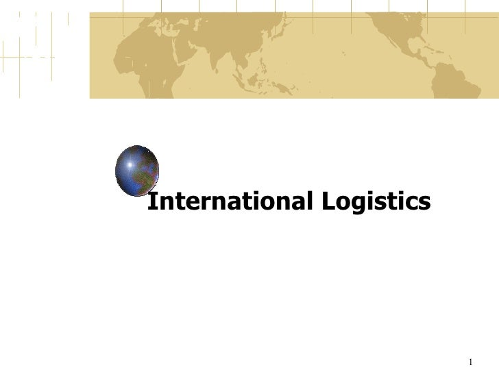 International Logistics                          1