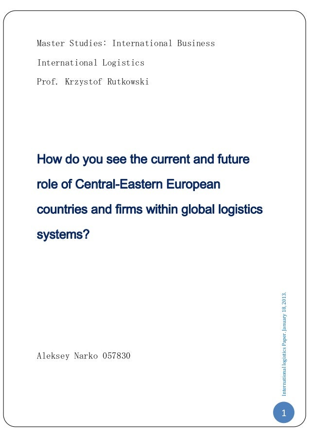 Master Studies: International BusinessInternational LogisticsProf. Krzystof RutkowskiHow do you see the current and future...