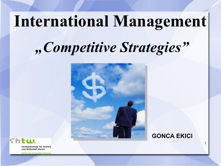 "International Management "" Competitive Strategies"" GONCA EKICI"