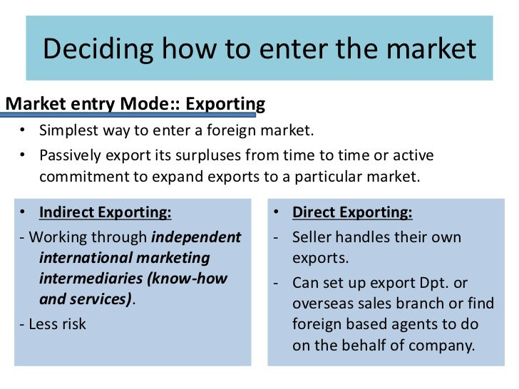 entering the foreign market Economic indicators and trade, competition in foreign markets, foreign market risk, trade infrastructure, legal system and trade.