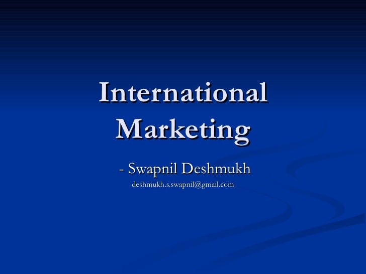 International Marketing - Swapnil Deshmukh [email_address]