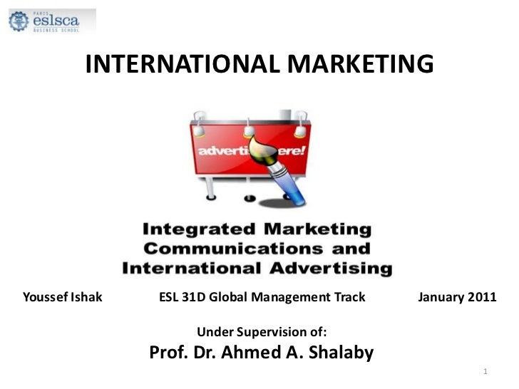 INTERNATIONAL MARKETING<br />Youssef Ishak          ESL 31D Global Management Track          January 2011<br /><br />Un...
