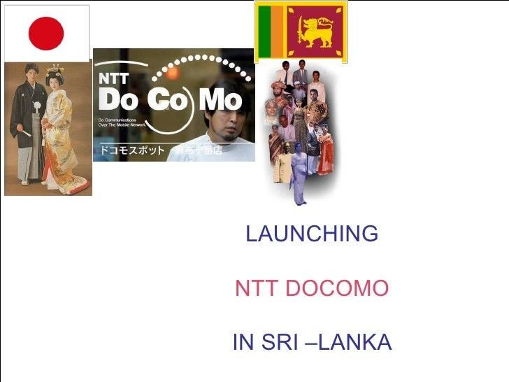 LAUNCHING  NTT DOCOMO  IN SRI –LANKA