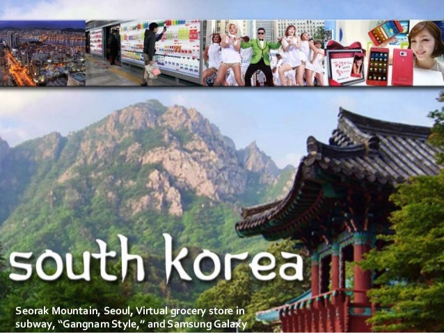 "Seorak Mountain, Seoul,Virtual grocery store in subway, ""Gangnam Style,"" and Samsung Galaxy"