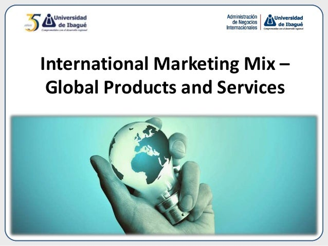 International Marketing Mix – Global Products and Services
