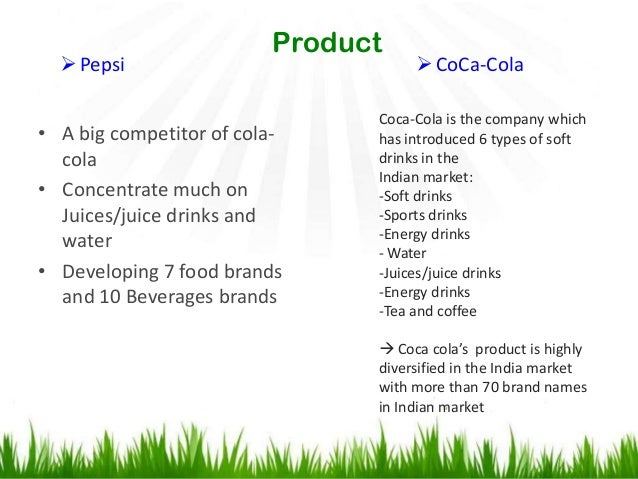 marketing mix decisions coke vs pepsi in india Earnings round-up: coca-cola company, pepsico and dr pepper snapple announced their q4 and a major contributor to coke and pepsi's net.