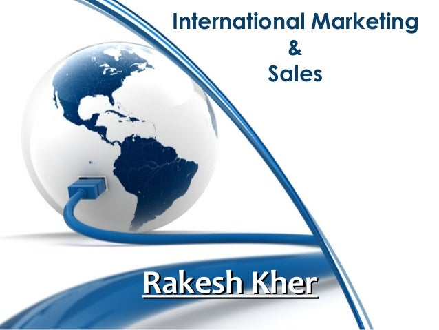 International Marketing & Sales Rakesh KherRakesh Kher