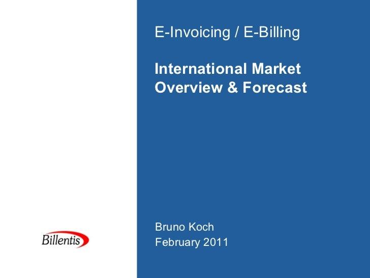 E-Invoicing / E-BillingInternational MarketOverview & ForecastBruno KochFebruary 2011