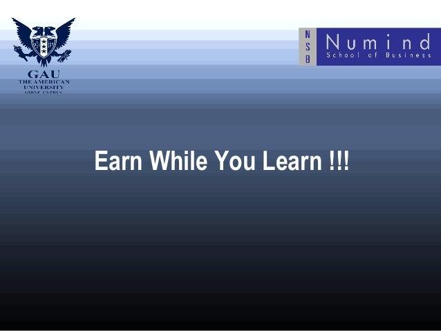 Earn While You Learn !!!