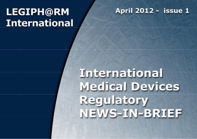 International NEWS-IN-BRIEF – Medical Devices 2012/05/N001 April 2012 LEGIPH@RM International© LEGIPHARM International - I...