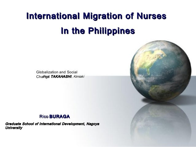 International Migration of Nurses                              In the Philippines                 Globalization and Social...