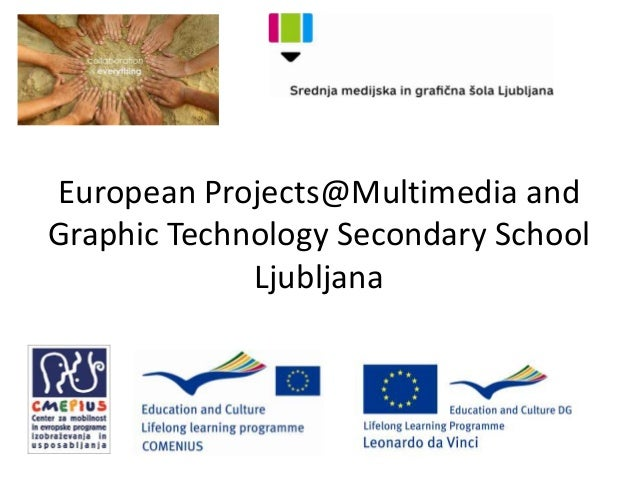 European Projects@Multimedia and Graphic Technology Secondary School Ljubljana