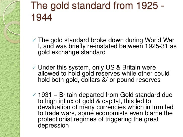 the gold standard as a monetary system Gold: the once and future money  monetary regime on a gold standard is far less important than how the global monetary system is structured the gold.