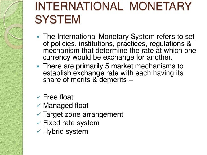 international monetary systems and the global A brief history of the international monetary system since bretton woods   financial crisis and debates on how to build up a broader global 'financial safety  net.