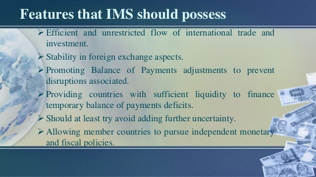 international monetary system and the balance of payments To achieve its purpose, the international monetary fund (imf) has the code of economic behaviour for its members it makes financing available to members in balance-of-payments difficulties and provides them with technical assistance to improve their economic management.