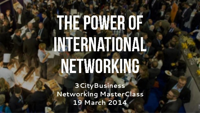 3CityBusiness Networking MasterClass 19 March 2014