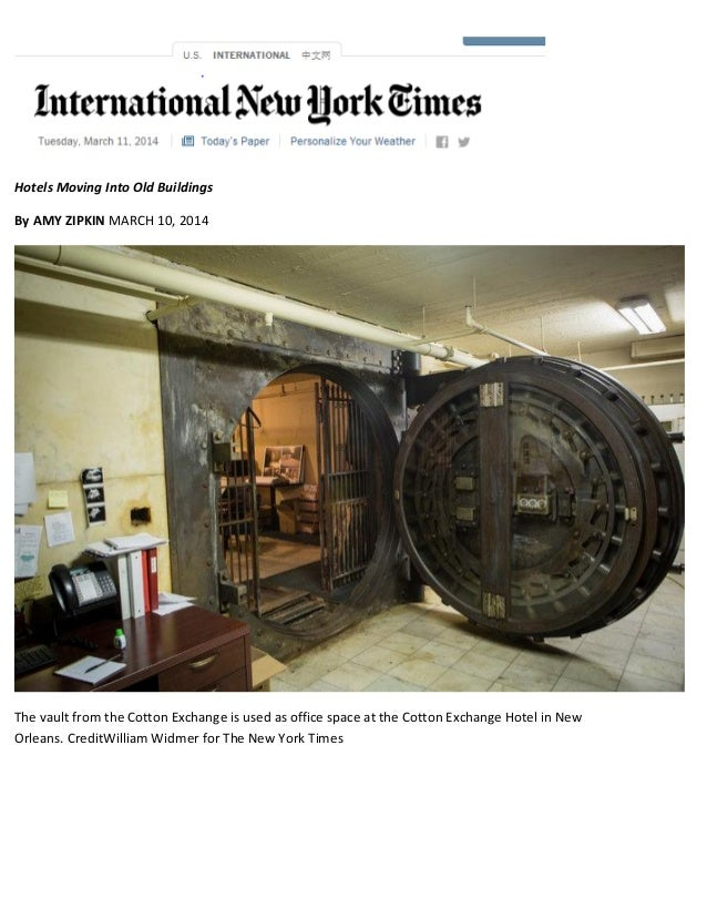 Hotels Moving Into Old Buildings By AMY ZIPKIN MARCH 10, 2014 The vault from the Cotton Exchange is used as office space a...