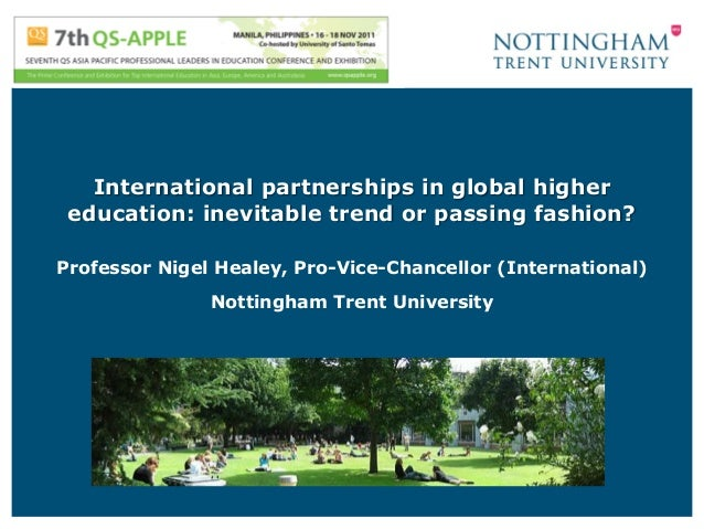International partnerships in global higher education: inevitable trend or passing fashion?Professor Nigel Healey, Pro-Vic...