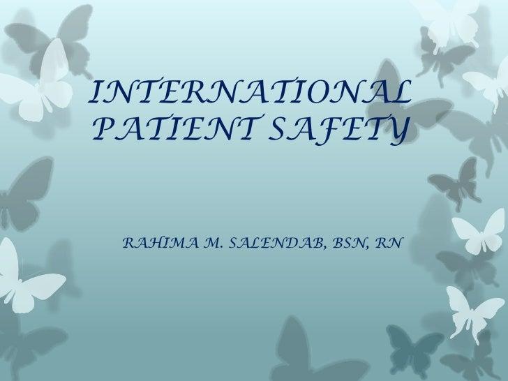 INTERNATIONALPATIENT SAFETY RAHIMA M. SALENDAB, BSN, RN