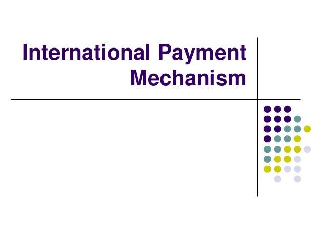 International Payment Mechanism