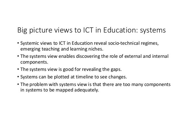 BigpictureviewstoICTinEducation:services insystems • Servicesview integratesdifferent systemcomponents. • Se...