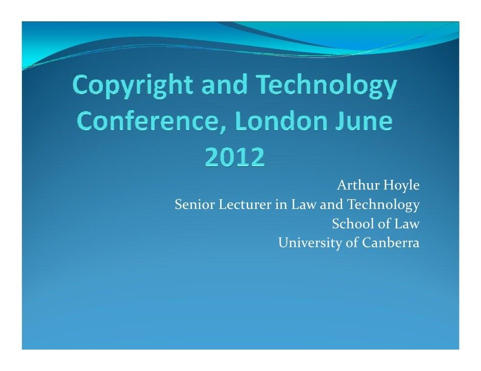 ArthurHoyleSeniorLecturerinLawandTechnology                         SchoolofLaw                 UniversityofCanb...
