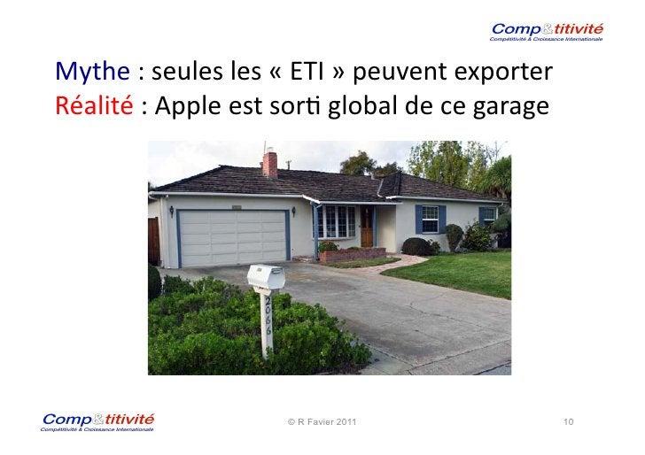 Mythe : seules les « ETI » peuvent exporter Réalité : Apple est sor( global de ce garage...