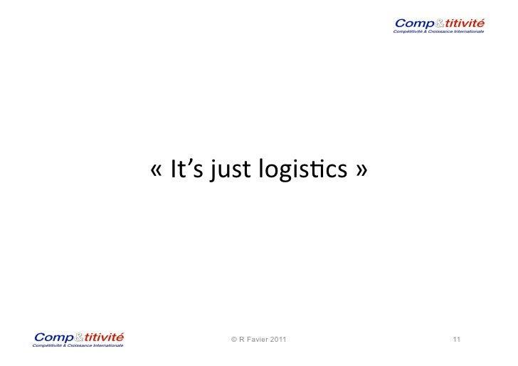 « It's just logis(cs »               © R Favier 2011            11