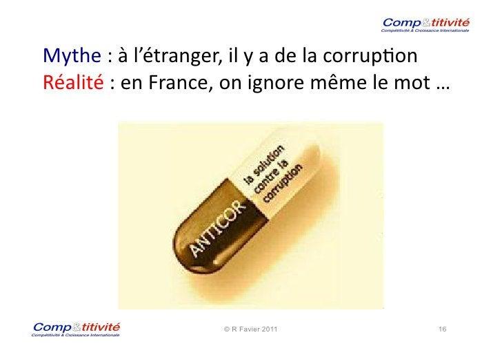 Mythe : à l'étranger, il y a de la corrup(on Réalité : en France, on ignore même le mo...